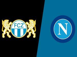 Nhận định Zurich vs Napoli